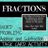 Fraction Word Problems Addition and Subtraction Task Card Activity