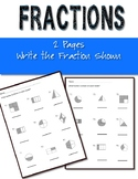 Fractions Worksheets Basic Write the Fraction Shown- Set of 2 Worksheets