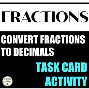 Fractions and Decimals - Convert Fractions and Decimals Ta