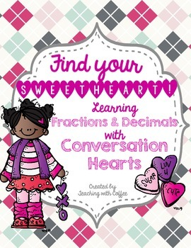 Fractions and Decimals with Conversation Hearts- Valentine