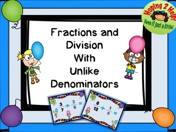 Fractions and Division with Unlike Denominators