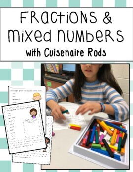Fractions and Mixed Numbers with Cuisenaire Rods