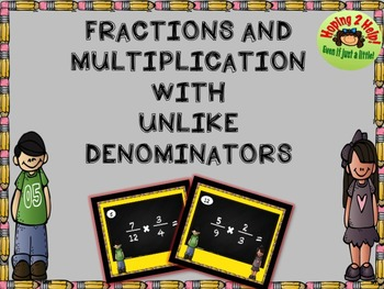 Fractions and Multiplication with Unlike Denominators