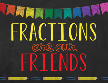 Fractions are our Friends Poster