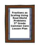 Fractions as Scaling with Real World Problems - Division with Fractions