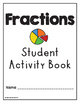 Fractions for Fourth Grade- Student Activity Book for all Fraction Standards