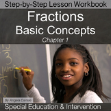 Fractions, Basic Concepts Workbook | Special Education Math | Intervention