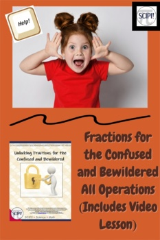 Fractions for the Confused & Bewildered: All Operations (Includes Video Lesson)