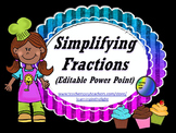 Simplifying Fractions (Editable Power Point)