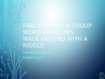 Fractions of a Group Word Problems Walk Around or Gallery Walk with a Riddle