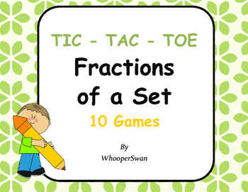 Fractions of a Set Tic-Tac-Toe
