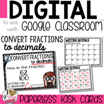 Fractions to Decimals Digital Task Cards for Google Classroom