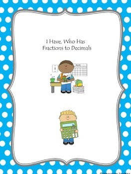 Fractions to Decimals I Have, Who Has