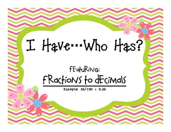 Fractions to Decimals I Have...Who Has? Game!