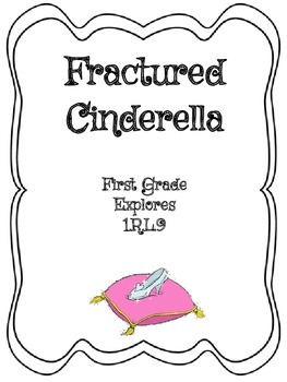 Fractured Cinderella- First Grade explores 1.RL.9