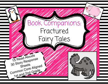 Fractured Fairy Tale Book Companions: 15 Stories with 30 Response Sheets