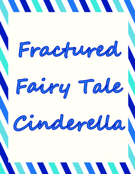 Fractured Fairy Tale - Cinderella