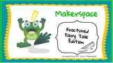 Fractured Fairy Tale ELA Maker Space STEAM