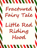 Fractured Fairy Tale - Little Red Riding Hood