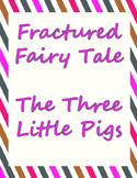 Fractured Fairy Tale - The Three Little Pigs