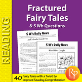 40 Fractured Fairy Tales & 5 Wh Questions for Reading Comprehension Success!