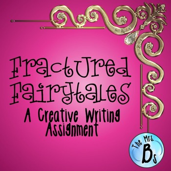 Fractured Fairy Tales Creative Writing Assignment with Rubric {CCSS Aligned}