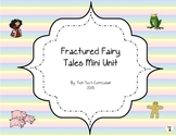 Fractured Fairy Tales Unit 3rd Grade - Aligned with Common Core
