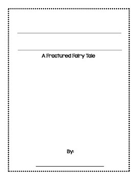Fractured Fairy Tales Writing Assignment