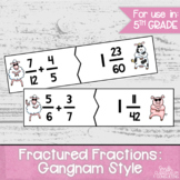 Fractured Fractions: Gangam Style - Adding and Subtracting
