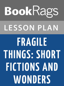 Fragile Things: Short Fictions and Wonders Lesson Plans