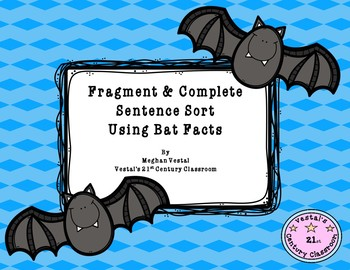 Fragment & Complete Sentence Sort Using Bat Facts