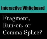 Fragment, Run-on, or Comma Splice Interactive Whiteboard G