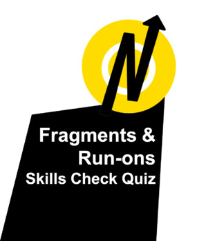 Fragment and Run-ons Skills Check Quiz