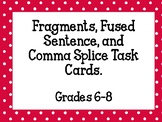 Fragments, Fused Sentence, and Comma Splice Task Cards