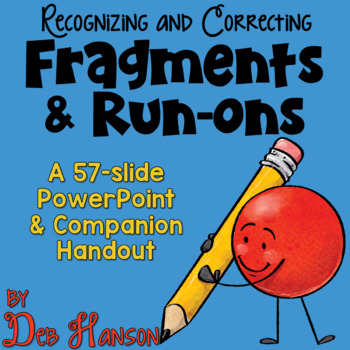 Fragments and Run-on Sentences PowerPoint (includes a companion handout)