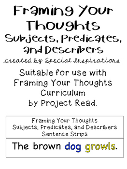 Framing Your Thoughts Subjects, Predicates, and Describers Sentence Activities
