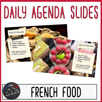 France Food themed daily agenda slides for Google Drive/Powerpoint/Smartboard