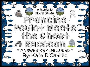 Francine Poulet Meets the Ghost Raccoon (Kate DiCamillo) Novel Study  (25 pages)