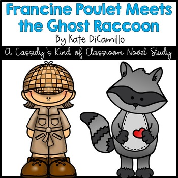 Francine Poulet Meets the Ghost Raccoon Novel Study