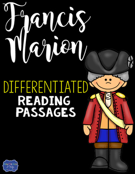 Francis Marion Differentiated Reading Passages & Questions