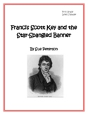 Francis Scott Key and The Star-Spangled Banner:  First Grade - Level I Reader