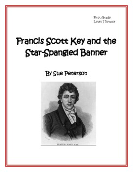 Francis Scott Key and The Star-Spangled Banner:  First Gra