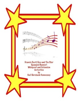 Francis Scott Key:The Star Spangled Banner:A Webquest(Distance Learning)