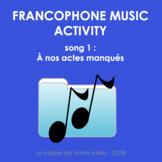 Francophone Music activity - Song 1 - À nos actes manqués