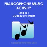 Francophone Music activity - Song 16 - L'Oiseau et l'enfant