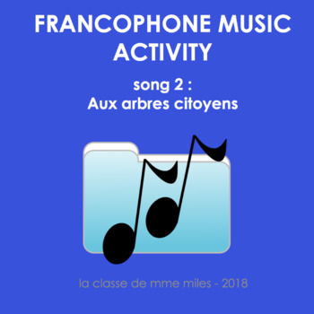 Francophone Music activity - Song 2 - Aux arbres citoyens