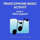 Francophone Music activity - Song 5 - Mistral gagnant