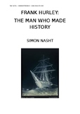 Frank Hurley: The Man Who Made History - Documentary Analysis