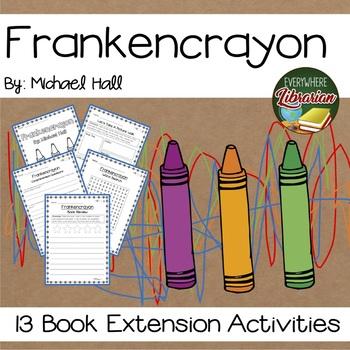 Frankencrayon by Michael Hall 13 Book Extension Activities NO PREP