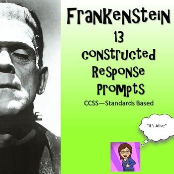 Frankenstein : 13 Constructed Response Prompts CCSS